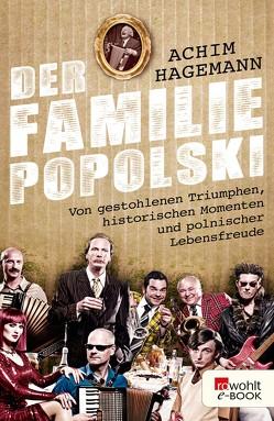 Der Familie Popolski von Hagemann,  Achim, Pestalozzi,  Bruno, Wahl,  William