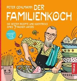Der Familienkoch von Gehlmann,  Peter