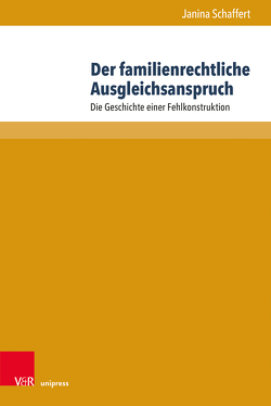 Der familienrechtliche Ausgleichsanspruch von Schaffert,  Janina