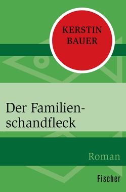 Der Familienschandfleck von Bauer,  Kerstin