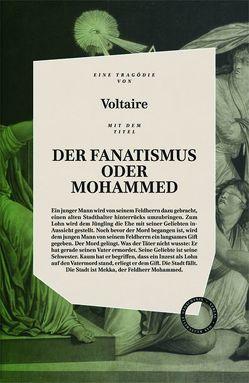 DER FANATISMUS ODER MOHAMMED von Roth, Tobias, Voltaire