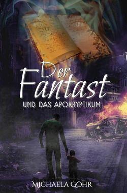 Der Fantast / Der Fantast und das Apokryptikum von Göhr,  Michaela