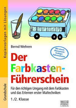 Der Farbkasten-Führerschein von Wehren,  Bernd