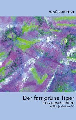 Der farngrüne Tiger von ib-lyric,  artfactory, Sommer,  René