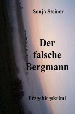 Der fasche Bergmann von Steiner,  Sonja