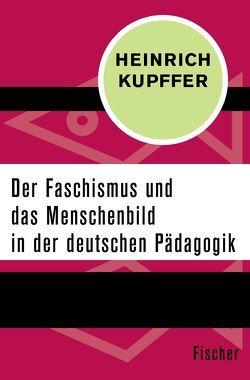 Der Faschismus und das Menschenbild in der Pädagogik von Kupffer,  Heinrich