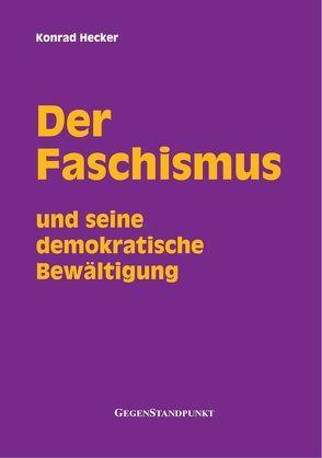 Der Faschismus und seine demokratische Bewältigung von Hecker,  Konrad
