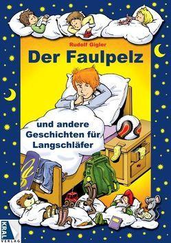 Der Faulpelz und andere Geschichten für Langschläfer von Gigler,  Rudolf