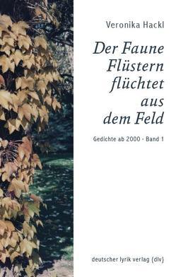 Der Faune Flüstern flüchtet aus dem Feld von Hackl,  Veronika