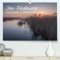 Der Federsee – Vogelparadies in Oberschwaben (Premium, hochwertiger DIN A2 Wandkalender 2021, Kunstdruck in Hochglanz) von Kerner,  Klaus