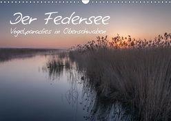 Der Federsee – Vogelparadies in Oberschwaben (Wandkalender 2019 DIN A3 quer) von Kerner,  Klaus
