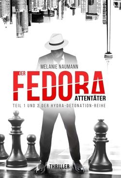 Der Fedora Attentäter von Naumann,  Melanie