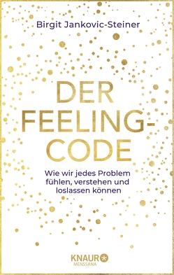 Der Feeling-Code von Jankovic-Steiner,  Birgit
