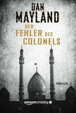 Der Fehler des Colonels: Thriller von Mayland,  Dan, Schuhmacher,  Sonja