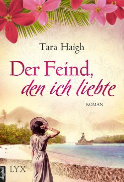 Der Feind, den ich liebte von Haigh,  Tara