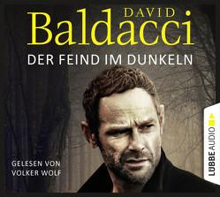Der Feind im Dunkeln von Baldacci,  David, Schumacher,  Rainer, Wolf,  Volker