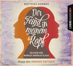 Der Feind in meinem Kopf von Hammer,  Matthias, Klauk,  Markus Andreas