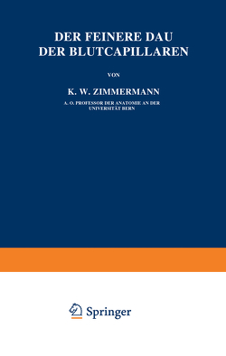 Der Feinere Bau der Blutcapillaren von Zimmermann,  Zimmermann