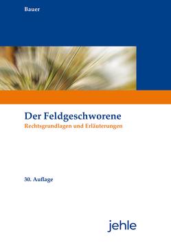 Der Feldgeschworene von Bauer,  Rainer