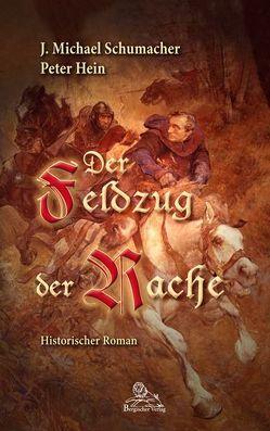 Der Feldzug der Rache von Hein,  Peter, Schumacher,  J. Michael