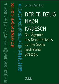 Der Feldzug nach Kadesch von Kenning,  Jürgen