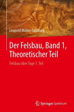 Der Felsbau, Band 1, Theoretischer Teil von Müller-Salzburg,  Leopold