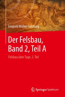 Der Felsbau, Band 2, Teil A von Fecker,  Edwin, Müller-Salzburg,  Leopold