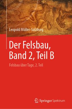 Der Felsbau, Band 2, Teil B von Fecker,  Edwin, Müller-Salzburg,  Leopold