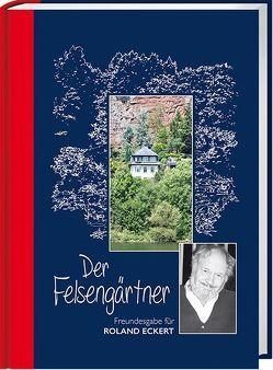 Der Felsengärtner von Behrmann,  Günter, Schürmann,  Eberhard, Willems,  Helmut