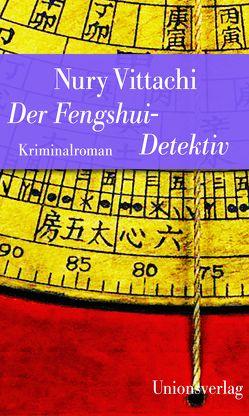 Der Fengshui-Detektiv von Ballin,  Ursula, Vittachi,  Nury