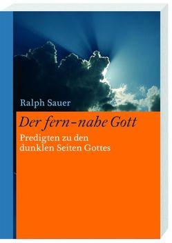 Der fern-nahe Gott von Sauer,  Ralph