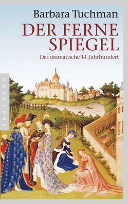 Der ferne Spiegel von Friedrich,  Malte, Leschak,  Ulrich, Tuchman,  Barbara