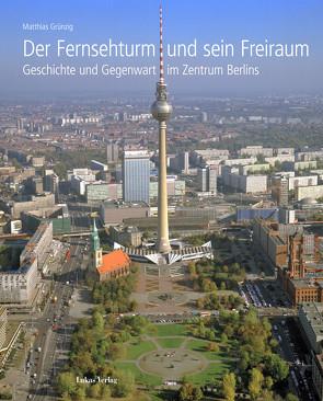 Der Fernsehturm und sein Freiraum von Grünzig,  Matthias