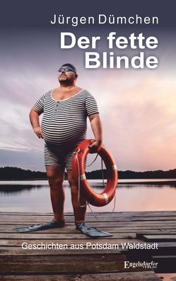Der fette Blinde von Dümchen,  Jürgen