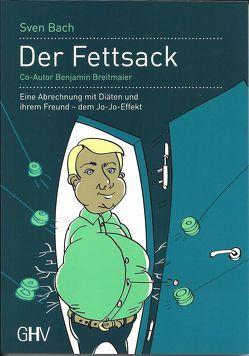 Der Fettsack von Bach,  Sven, Breitmaier,  Benjamin, Wörner,  Horst