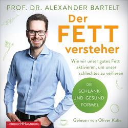 Der Fettversteher von Bartelt,  Alexander, Kube,  Oliver, Ubbenhorst,  Bernhard