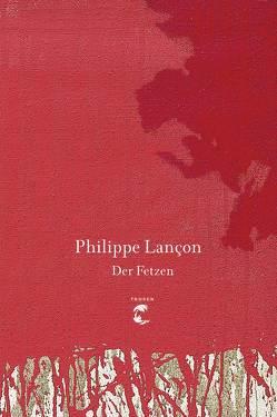 Der Fetzen von Lançon,  Philippe
