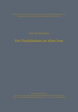 Der Feudalismus im alten Iran von Widengren,  Geo