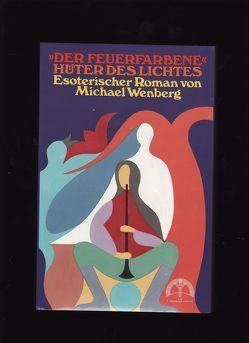 Der Feuerfarbene – Hüter des Lichts von Greeuw,  Fatma C de, Wenberg,  Michael