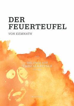 Der Feuerteufel von Kemnath von Thieser,  Bernd