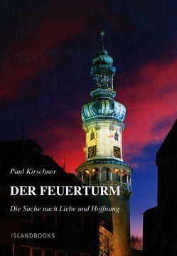 Der Feuerturm von Kirschner,  Paul, Seidel,  Marc Philip