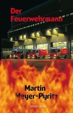 Der Feuerwehrmann von Meyer-Pyritz,  Martin