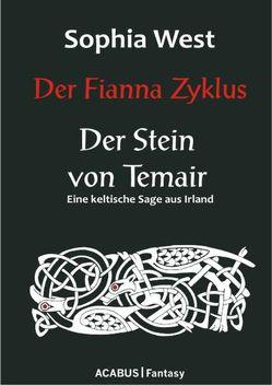 Der Fianna Zyklus: Der Stein von Temair von West,  Sophia