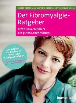 Der Fibromyalgie-Ratgeber von Deutsche Fibromyalgie Vereinigung e.V, Westermann,  Holger