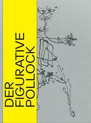 Der figurative Pollock von Helfenstein,  Josef, Zimmer,  Nina