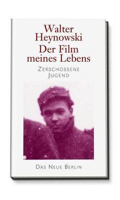 Der Film meines Lebens von Heynowski,  Walter