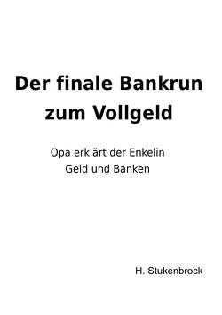 Der finale Bankrun zum vollgeld von Stukenbrock,  Heiner