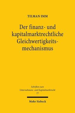 Der finanz- und kapitalmarktrechtliche Gleichwertigkeitsmechanismus von Imm,  Tilman