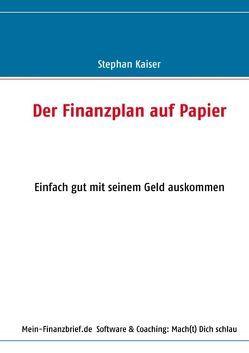 Der Finanzplan auf Papier von Kaiser,  Stephan