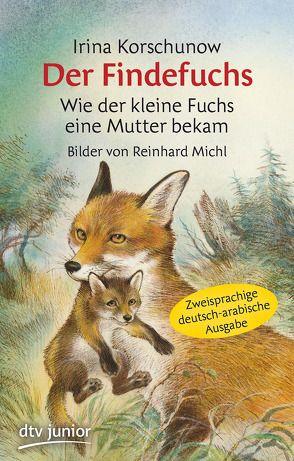 Der Findefuchs  Wie der kleine Fuchs eine Mutter bekam von Korschunow,  Irina, Michl,  Reinhard